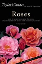 Taylor's Guide to Roses: How to Select and Grow 380 Roses, Including the New Hardy Ever-Blooming Varieties - Flexible Binding (Taylor's Guides)