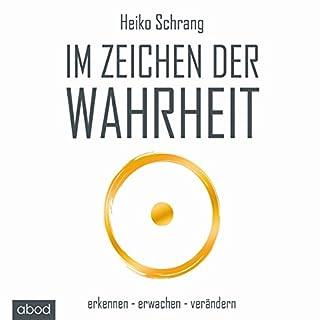 Im Zeichen der Wahrheit                   Autor:                                                                                                                                 Heiko Schrang                               Sprecher:                                                                                                                                 Jacob Stark                      Spieldauer: 6 Std. und 43 Min.     178 Bewertungen     Gesamt 4,7