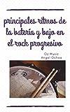 principales ritmos de la batería y el bajo en el rock progresivo: licenciatura en música