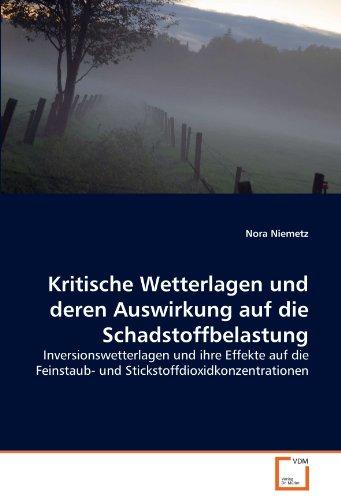 Kritische Wetterlagen und deren Auswirkung auf die Schadstoffbelastung: Inversionswetterlagen und ihre Effekte auf die Feinstaub- und Stickstoffdioxidkonzentrationen