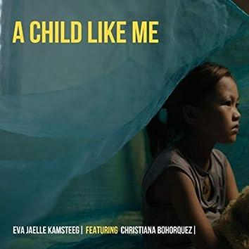 A Child Like Me (feat. Christiana Bohorquez)