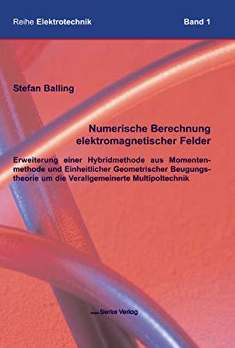 Numerische Berechnung elektromagnetischer Felder - Erweiterung einer Hybridmethode aus Momentenmethode und Einheitlicher Geometrischer Beugungstheorie um die Verallgemeinerte Multipoltechnik