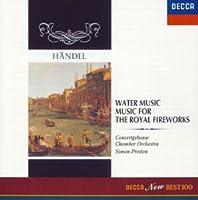 ヘンデル:水上の音楽、王宮の花火の音楽