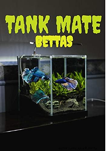 Tank mates: bettas (English Edition)