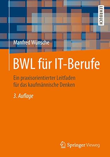 BWL für IT-Berufe: Ein praxisorientierter Leitfaden für das kaufmännische Denken