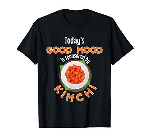 El buen humor de hoy está patrocinado por Kimchi Korean Side Camiseta