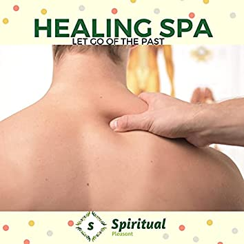 Healing Spa - Let Go Of The Past