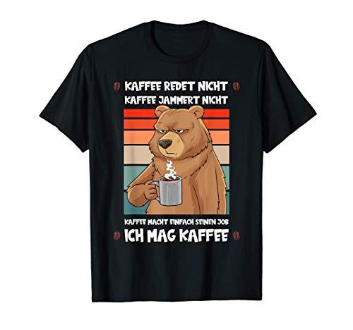 Kaffee Redet Nicht Lustig Spruch Job Beruf Filterkaffee Bär T-Shirt