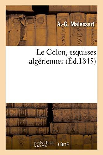 Le Colon, esquisses algériennes (Histoire)