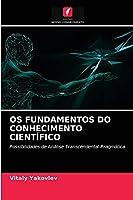 OS FUNDAMENTOS DO CONHECIMENTO CIENTÍFICO: Possibilidades de Análise Transcendental-Pragmática