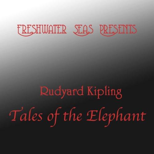 Rudyard Kipling Tales of the Elephant audiobook cover art