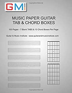 MUSIC PAPER GUITAR TAB & CHORD BOXES: 100 Pages - 7 Blank TABS & 10 Chord Boxes Per Page