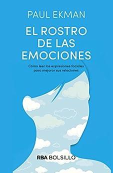 El rostro de las emociones: Cómo leer las expresiones faciales para mejorar sus relaciones (NO FICCIÓN) (Spanish Edition) by [Paul Ekman, Jordi Joan Serra]