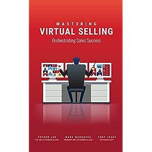 Mastering Virtual Selling: Orchestrating Sales Success