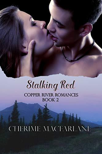 Stalking Red (Copper River Romances Book 2) by [Cherime MacFarlane]
