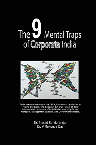 The 9 Mental Traps of Corporate India: Creative analysis of 23+ years of data covering sample of 18,405 respondents