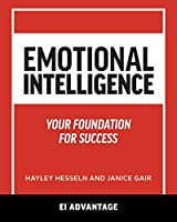 Emotional intelligence: Your Foundation For Success
