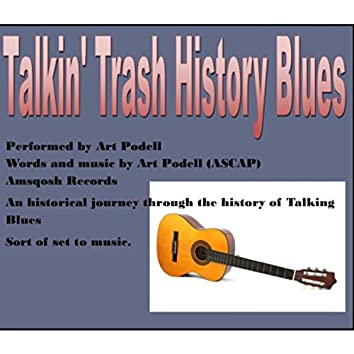 Talkin' Trash History Blues