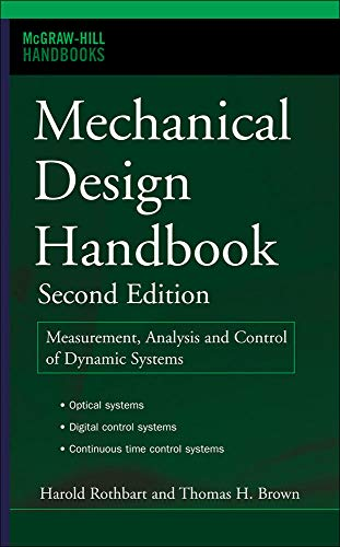 Mechanical Design Handbook, Second Edition: Measurement, Analysis and Control of Dynamic Systems (McGraw Hill Handbooks