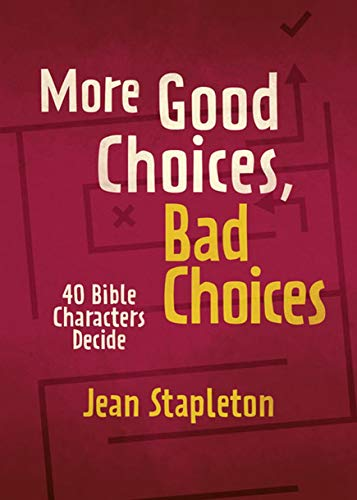 More Good Choices, Bad Choices: Bible Characters Decide