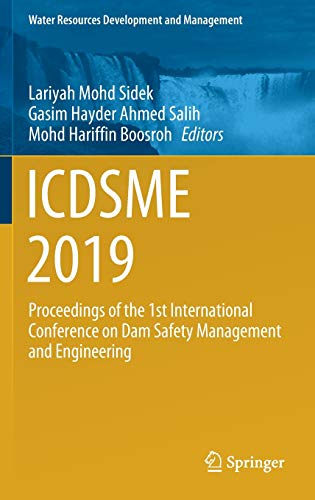 Icdsme 2019: Proceedings of the 1st International Conference on Dam Safety Management and Engineering
