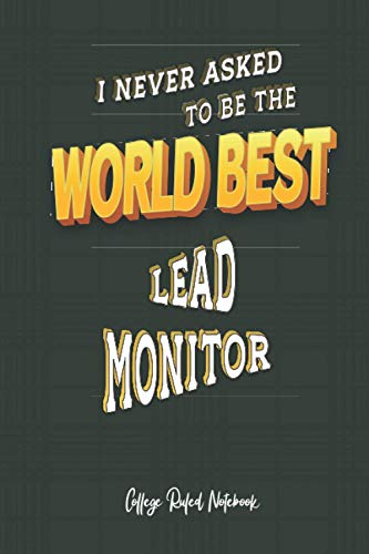 World Best Lead Monitor: 6x9 College Ruled Notebook (100 pages) Funny Notebook - Gift for Co-workers