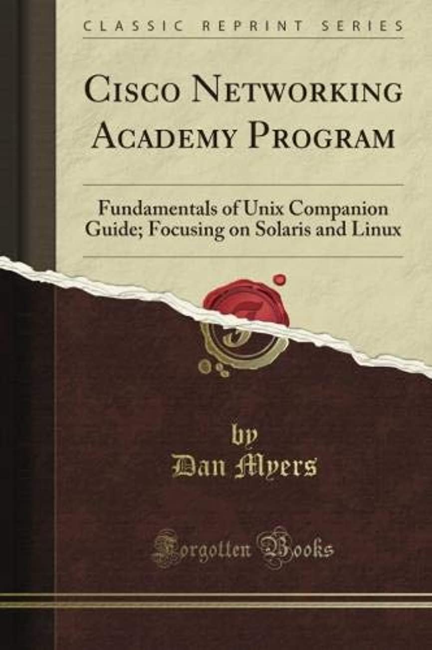 フォーム明るい心のこもったCisco Networking Academy Program: Fundamentals of Unix Companion Guide; Focusing on Solaris and Linux (Classic Reprint)