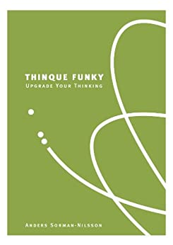 Thinque Funky - Upgrade your Thinking by [Anders Sorman-Nilsson]