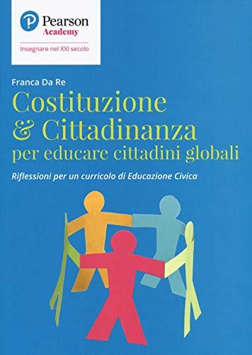 Costituzione & cittadinanza per educare cittadini globali. Riflessioni per un curriculo di educazione civica