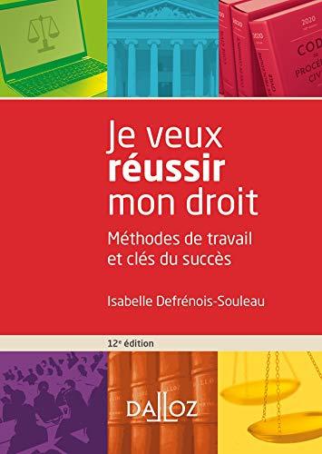Je veux réussir mon droit - 12e ed. : Méthodes de travail et clés du succès (Hors collection Dalloz) (French Edition)