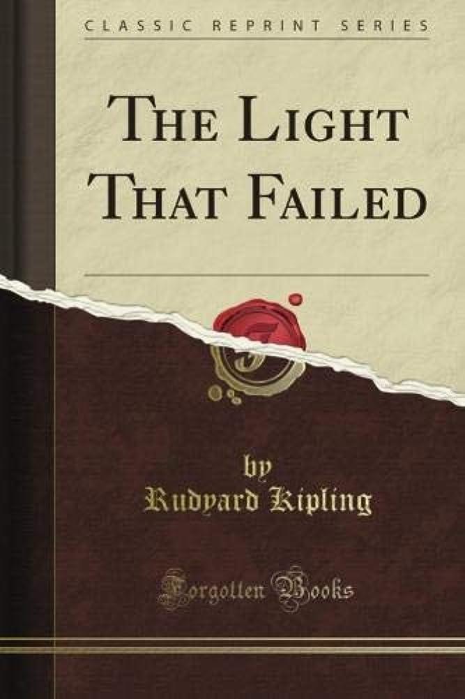 空中移動高潔なThe Light That Failed (Classic Reprint)