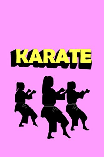 Karate Journal: Karate Do Girls: Notebook   For Dojo Class Notes   6x9 Journal - 120 pages Paperback