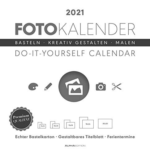 Foto-Bastelkalender weiß 2021 - Do it yourself calendar 32x33 cm - datiert - Kreativkalender - Foto-Kalender - Alpha Edition
