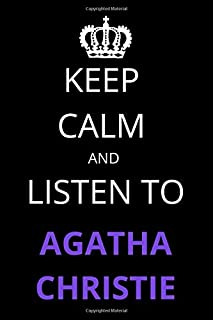 Keep Calm and Listen to Agatha Christie: Notebook/Journal/Diary For Agatha Christie Fans 6x9 Inches A5 100 Lined Pages Hig...