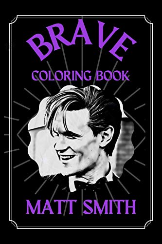 Matt Smith Brave Coloring Book: A Funny Coloring Book