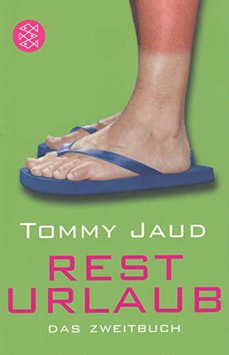 Rest Urlaub - Das Zweitbuch - Tommy Jaud