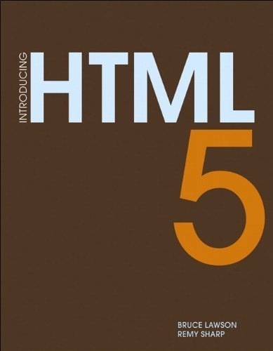 Introduction to HTML 5 (Voices That Matter) by Bruce Lawson (2010-07-11)