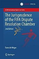 The Jurisprudence of the FIFA Dispute Resolution Chamber (ASSER International Sports Law Series)
