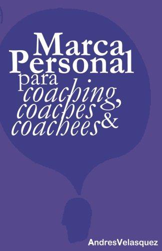 Marca Personal para Coaching, Coaches & Coachees