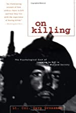 On Killing - The Psychological Cost of Learning to Kill in War and Society by Dave Grossman (1996-11-01) de Dave Grossman