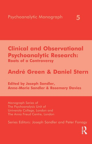 Clinical and Observational Psychoanalytic Research: Roots of a Controversy - Andre Green & Daniel St