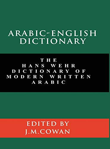Compare Textbook Prices for Arabic-English Dictionary: The Hans Wehr Dictionary of Modern Written Arabic English and Arabic Edition  ISBN 9781777257330 by Wehr, Hans,Cowan, J Milton