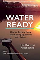 Water Ready, How to Get and Keep Your Rowing Equipment in its Prime