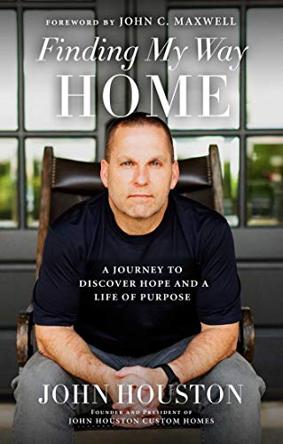 Finding My Way Home: A Journey to Discover Hope and a Life of Purpose