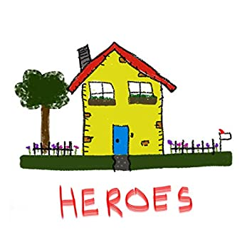 Heroes (Charity Single for Ronald McDonald House)