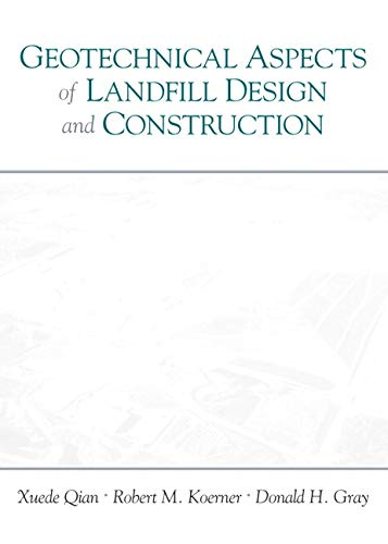 Compare Textbook Prices for Geotechnical Aspects of Landfill Design and Construction 1 Edition ISBN 8580000599138 by Qian, Xuede,Koerner, Robert,Gray, Donald