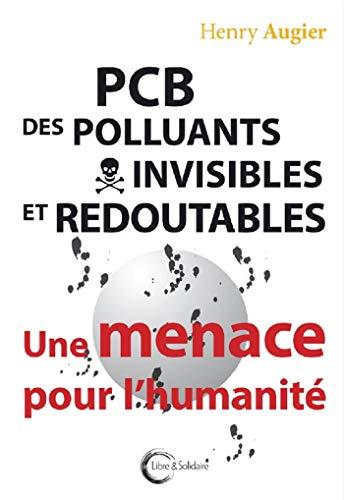 PCB : des polluants invisibles et redoutables