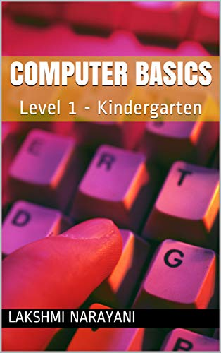 Computer Basics: Level 1 - Kindergarten (English Edition)