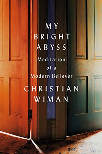 Image of My Bright Abyss: Meditation of a Modern Believer