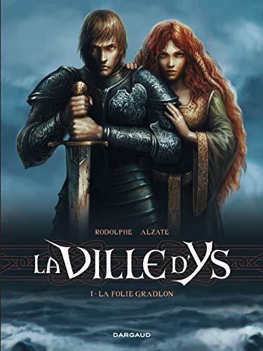 Ville d'Ys (La) - tome 1 - La Folie Gradlon (1/3)